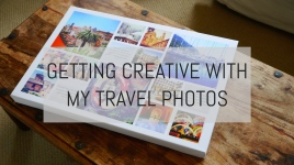 Getting Creative with my Travel Photos