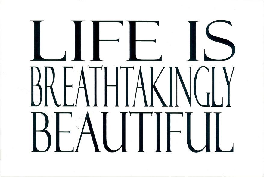 Life is Breathtakingly Beautiful postcard