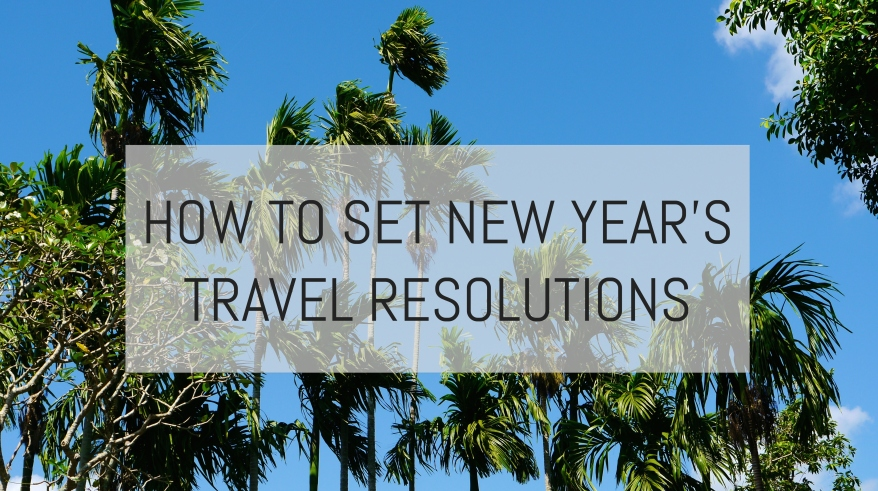 How to Set New Year's Travel Resolutions