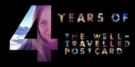 4 years of Travel Blogging - The Well-Travelled Postcard