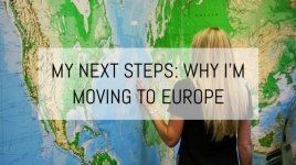 Next Steps: Why I'm Moving to Europe